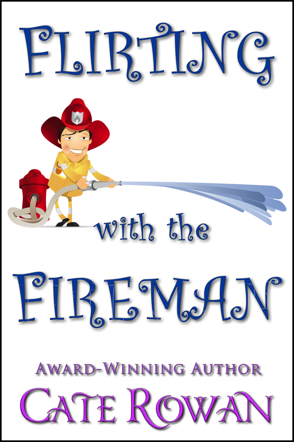 Cover for Flirting with the Fireman: A Romantic Short Story