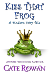 Cover image for Kiss That Frog: A Modern Fairy Tale