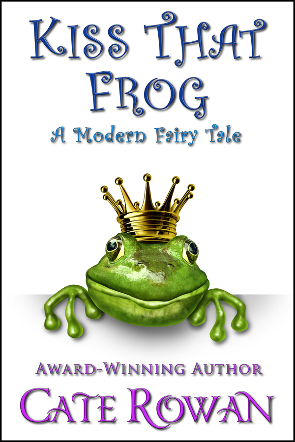 Cover for Kiss That Frog: A Modern Fairy Tale (Fantasy Romance Novelette)